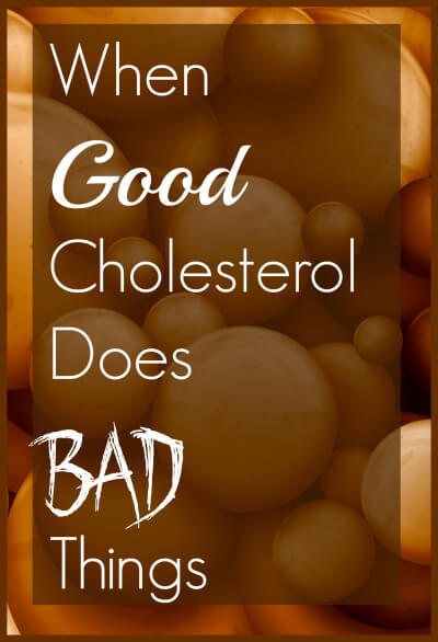 When Good Cholesterol Does Bad Things.jpg