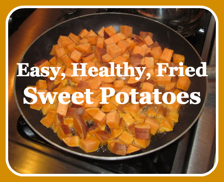 Healthy Fried Sweet Potatoes