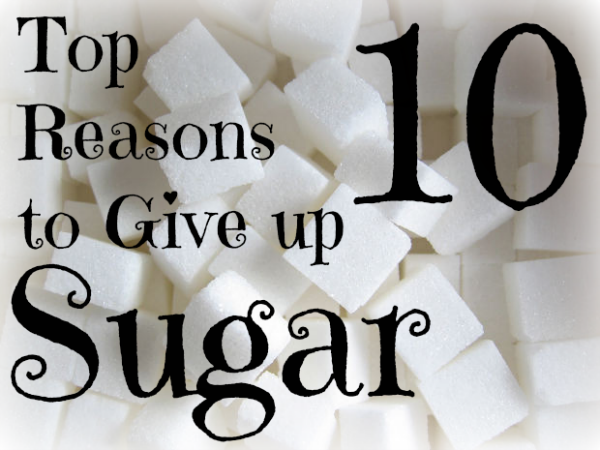 Top 10 Reasons to Give up Sugar