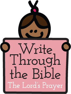 Write Through the Bible: The Lord's Prayer (FREE Download @ IntoxicatedOnLife.com)