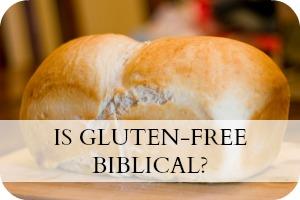 Is Gluten-Free Biblical