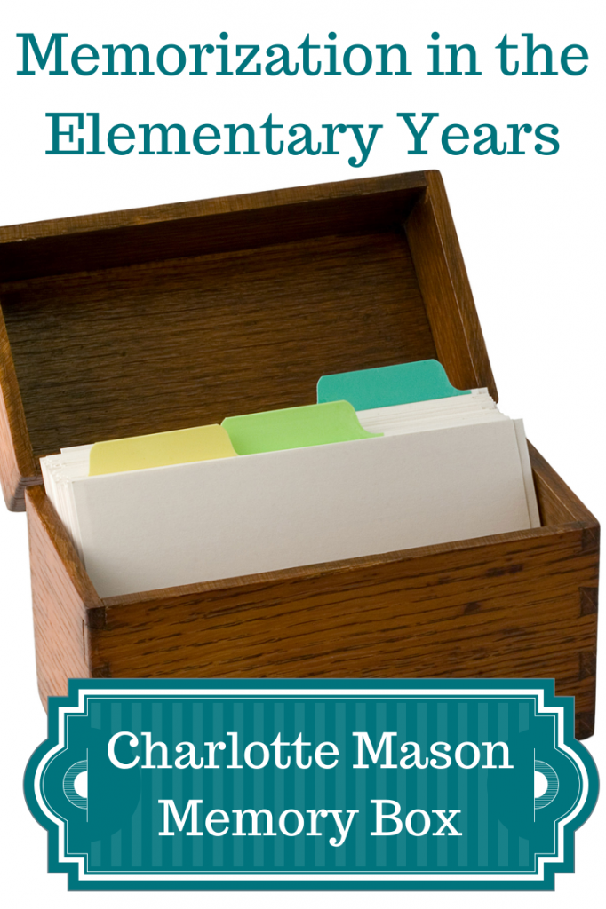Memorization in the Elementary Years: Using a Charlotte Mason Memory Box