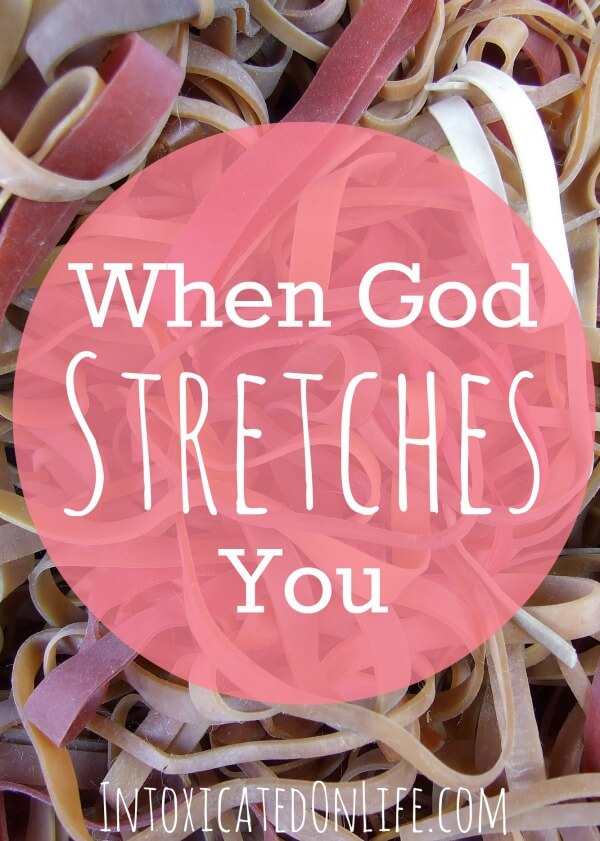 When God Stretches You