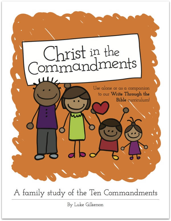 Christ in the Commandments: Family Bible Study