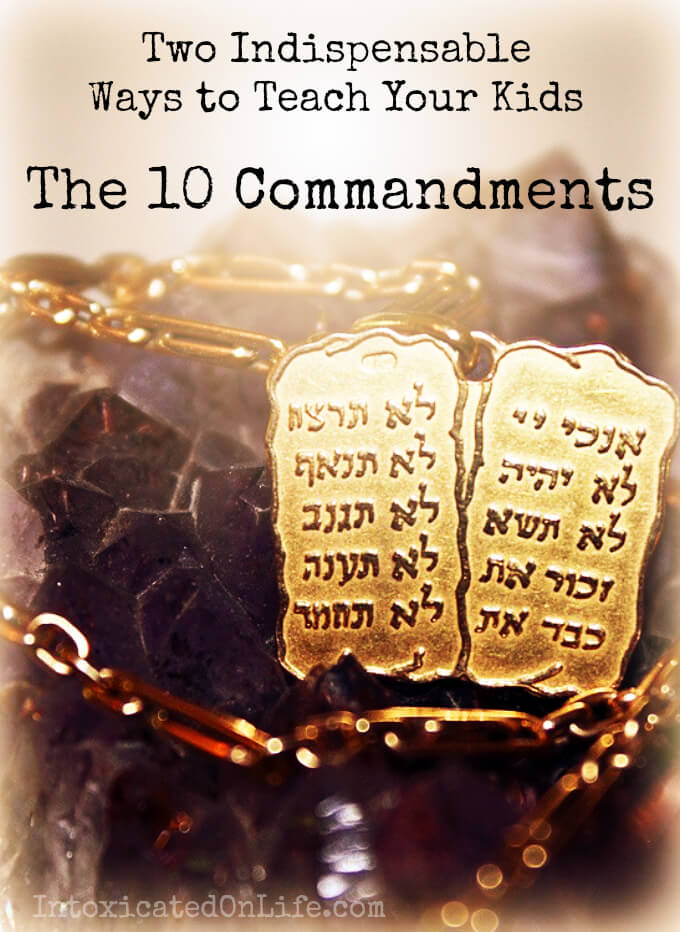 2 Indispensable Ways to Teach the 10 Commandments