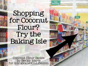 Look for Coconut Flour on the Baking Isle of your local grocery store