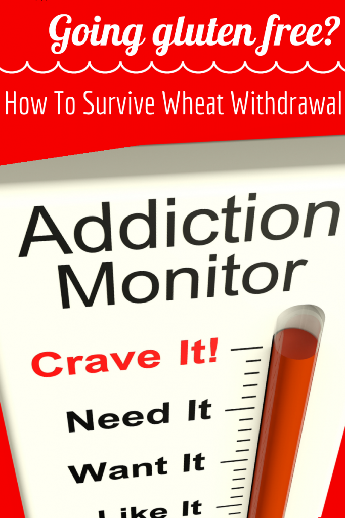 Going gluten free? How to survive wheat withdrawal.