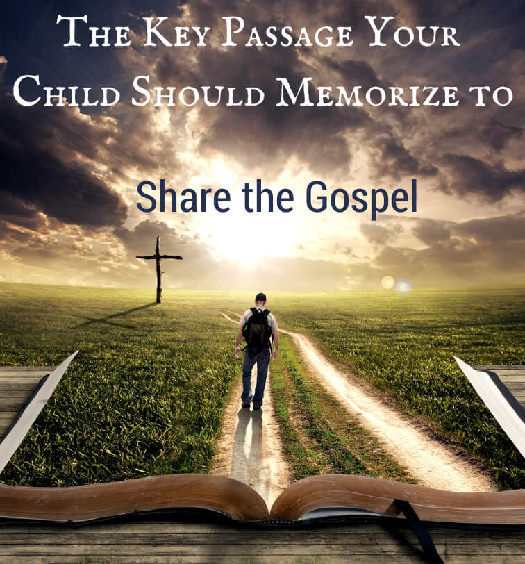 The Key Passage Your Child Should Memorize to Share the Gospel